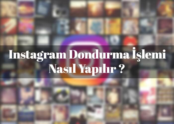 Instagram Dondurma İşlemi Nasıl Yapılır ?