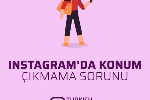 Instagram'da Konum Çıkmama Sorunu