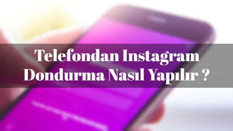 Instagram Dondurma İşlemi Nasıl Yapılır