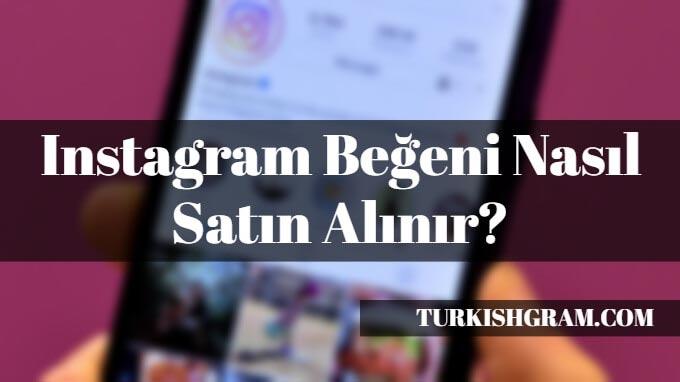 Instagram Beğeni Nasıl Satın Alınır