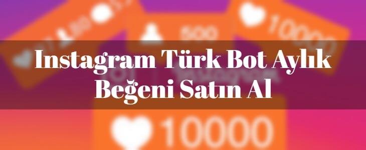 Instagram Aylık Otomatik Türk Bot Beğeni Satın Alma