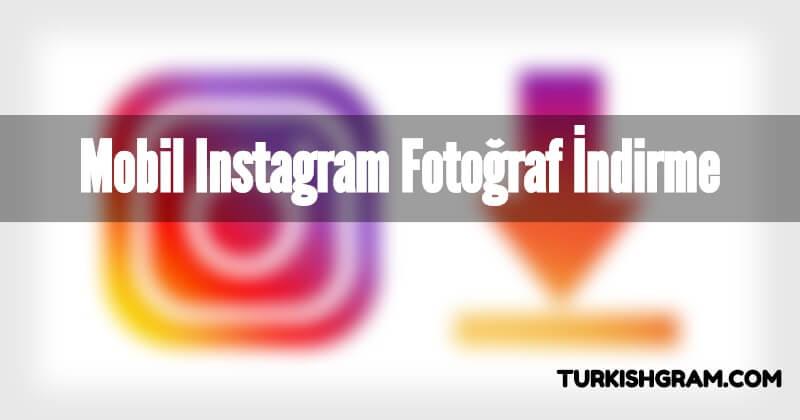 Mobil Instagram Fotoğraf İndirme
